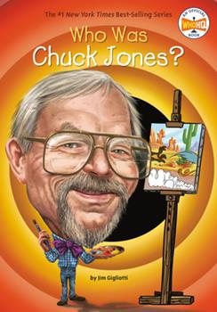 Who Was Chuck Jones? - Book  of the Who Was/Is...?