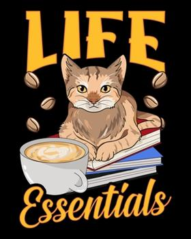 Paperback Life Essentials : Cute Life Essentials Are Coffee, Books, and Cats 2020-2021 Weekly Planner & Gratitude Journal (110 Pages, 8 X 10 ) Blank Sections for Writing Daily Notes, Reminders, Moments of Thankfulness & to Do Lists Book