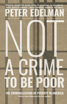 Paperback Not a Crime to Be Poor: The Criminalization of Poverty in America Book