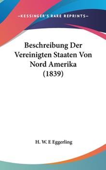 Hardcover Beschreibung Der Vereinigten Staaten Von Nord Amerika (1839) Book