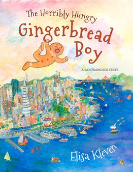 Hardcover The Horribly Hungry Gingerbread Boy: A San Francisco Story Book