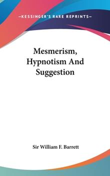 Hardcover Mesmerism, Hypnotism and Suggestion Book