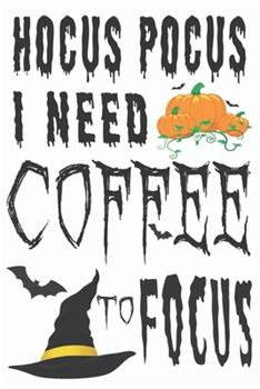 Paperback Hocus Pocus I Need Coffee to Focus : Journal to Write Halloween Quotes and Best Wishes Halloween Funny Notebook, Blank Journal Halloween Decorations, 100 Lined Pages with Halloween Images Premium Graphics Design. Size 6 X 9 Halloween Gifts Book