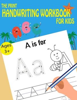 Paperback The Print Handwriting Workbook For Kids Book