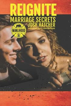 Paperback Reignite: Marriage Secrets: Tips To Put The Spark Back In Your Marriage and Make Your Relationship The Best It's Ever Been Book