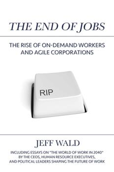 Hardcover The End of Jobs: The Rise of On-Demand Workers and Agile Corporations Book