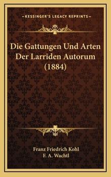 Hardcover Die Gattungen Und Arten Der Larriden Autorum (1884) Book
