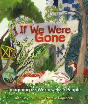 If We Were Gone: Imagining the World Without People 1541523571 Book Cover