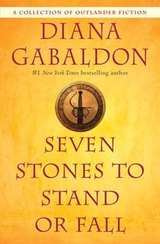 Paperback Seven Stones to Stand or Fall : A Collection of Outlander Fiction Book