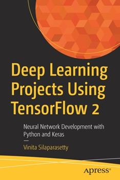 Paperback Deep Learning Projects Using Tensorflow 2: Neural Network Development with Python and Keras Book