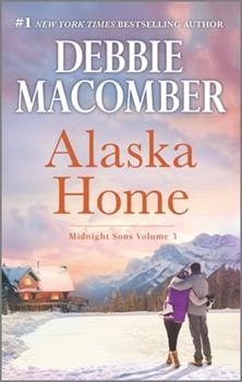 Alaska Home: A Romance Novel Falling for Him\Ending in Marriage\Midnight Sons and Daughters - Book  of the Midnight Sons