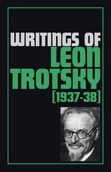 Paperback Writings of Leon Trotsky (1937-38) Book