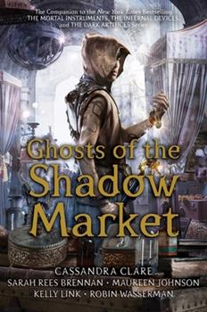 Ghosts of the Shadow Market - Book  of the Shadowhunter Chronicles