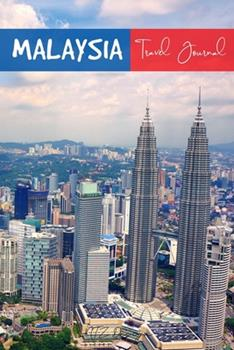 Paperback Malaysia Travel Journal : Blank Lined Notebook for Travels and Adventure of Your Trip Petronas Twin Towers Matte Cover 6 X 9 Inches 15. 24 X 22. 86 Centimetre 111 Pages Book