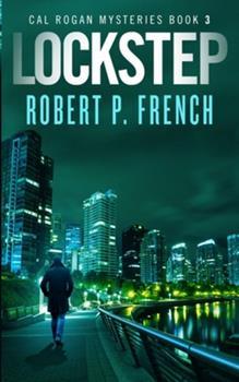 Lockstep - Book #3 of the Cal Rogan Mysteries
