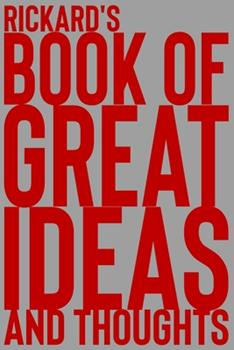 Paperback Rickard's Book of Great Ideas and Thoughts : 150 Page Dotted Grid and Individually Numbered Page Notebook with Colour Softcover Design. Book Format: 6 X 9 In Book