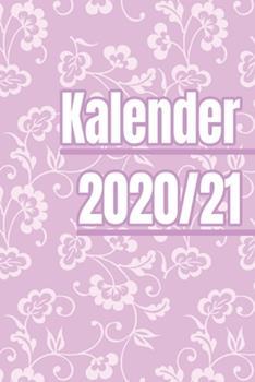Paperback Kalender 2020/21 : Einfacher Rosa Gleitender Kalender Mit Blumen F?r Die Jahre 2020 und 2021 Mit Jahres-, Monats?bersicht und Feiertagen. eine Woche Auf Zwei Seiten [German] Book