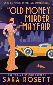 An Old Money Murder in Mayfair (High Society Lady Detective) 1950054284 Book Cover