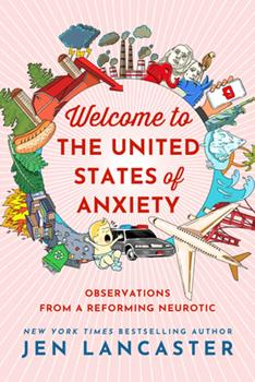Paperback Welcome to the United States of Anxiety: Observations from a Reforming Neurotic Book