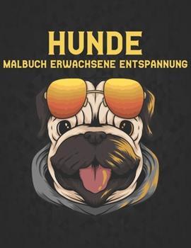 Paperback Hunde Malbuch Erwachsene Entspannung: Stressabbau 50 einseitige Hundedesigns Erstaunliche Hunde Stressabbau- und Entspannungsdesigns zum Ausmalen von [German] Book