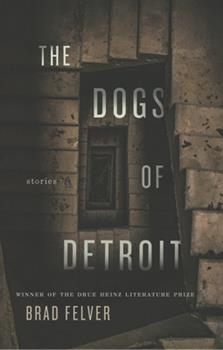 Hardcover The Dogs of Detroit: Stories Book
