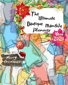 Paperback The Ultimate Merry Christmas Boutique Monthly Planner Year 2020 : Best Gift for All Age, Keep Track Planning Notebook & Organizer Logbook for Weekly and Monthly Purpose to Create, Schedule and Manage to Achieve Your Goals with the Pretty Modern Calendar Book