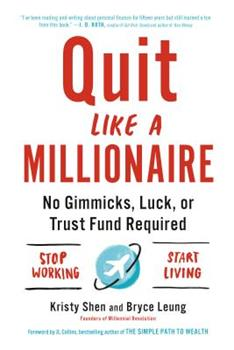 Paperback Quit Like a Millionaire: No Gimmicks, Luck, or Trust Fund Required Book