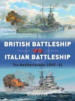 British Battleship Vs Italian Battleship: The Mediterranean 1940-41 - Book #101 of the Duel