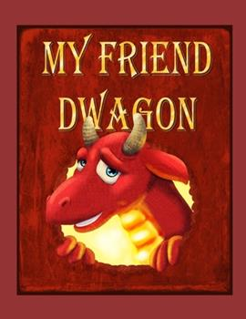 Paperback My Friend Dwagon Book