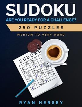 Paperback SUDOKU ARE YOU READY FOR A CHALLENGE? 250 PUZZLES Medium to Very Hard: Hard Sudoku Puzzle Book for Adults with solutions. Extra space between Sudoku, Book