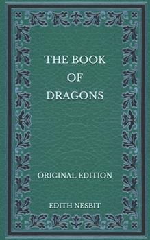 Paperback The Book of Dragons - Original Edition Book