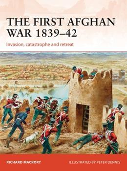 Paperback The First Afghan War 1839-42: Invasion, Catastrophe and Retreat Book