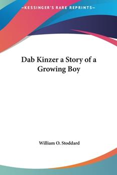 Hardcover Dab Kinzer a Story of a Growing Boy Book