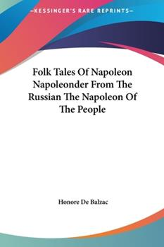 Hardcover Folk Tales of Napoleon Napoleonder from the Russian the Napoleon of the People Book