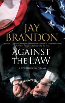 Against the Law: A Courtroom Drama 1847518850 Book Cover