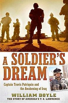 A Soldier's Dream: Captain Travis Patriquin and the Awakening of Iraq 0451236858 Book Cover