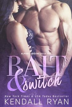 Bait  Switch - Book #1 of the Alphas Undone