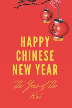 Paperback Happy Chinese New Year : Year of the Rat - Journal Writing Book