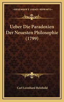 Hardcover Ueber Die Paradoxien der Neuesten Philosophie Book