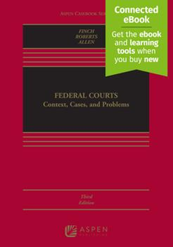 Federal Courts: Context, Cases, and Problems 1543809030 Book Cover