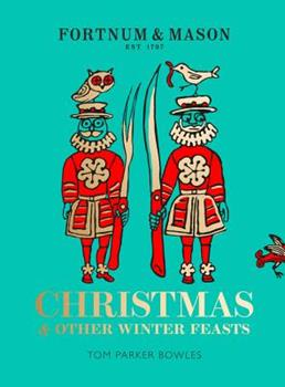 Christmas and Other Feasts: Fortnum  Mason 0008305013 Book Cover