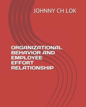 Paperback Organizational Behavior and Employee Effort Relationship Book