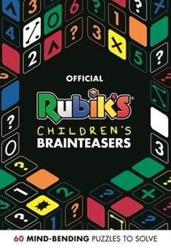 Rubik's Children's Brainteasers: 60 Mind-Bending Puzzles to Solve 1405291362 Book Cover