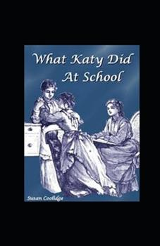 Paperback What Katy Did at School Illustrated Book