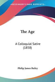 Paperback The Age : A Colloquial Satire (1858) Book