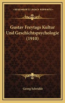 Hardcover Gustav Freytags Kultur und Geschichtspsychologie Book