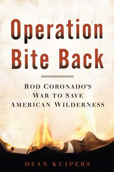 Hardcover Operation Bite Back: Rod Coronado's War to Save American Wilderness Book