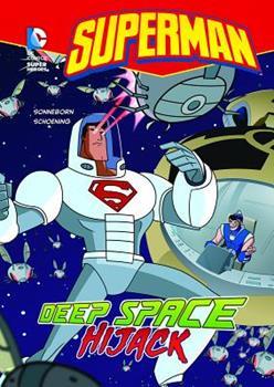 Superman: Deep Space Hijack - Book  of the DC Super Heroes: Superman