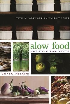 Slow Food: Le Ragioni Del Gusto 0231128444 Book Cover