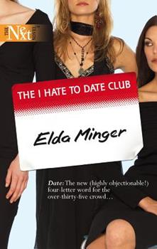 The I Hate To Date Club (Harlequin Next) 0373880936 Book Cover